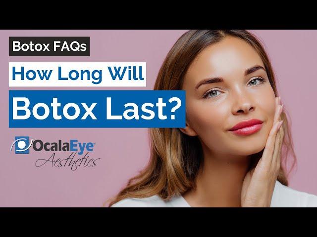 How Long Will Botox Last?