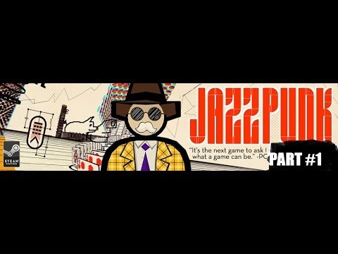 JAZZPUNK - Gameplay Walkthrough Part 1-Greatest game never made not