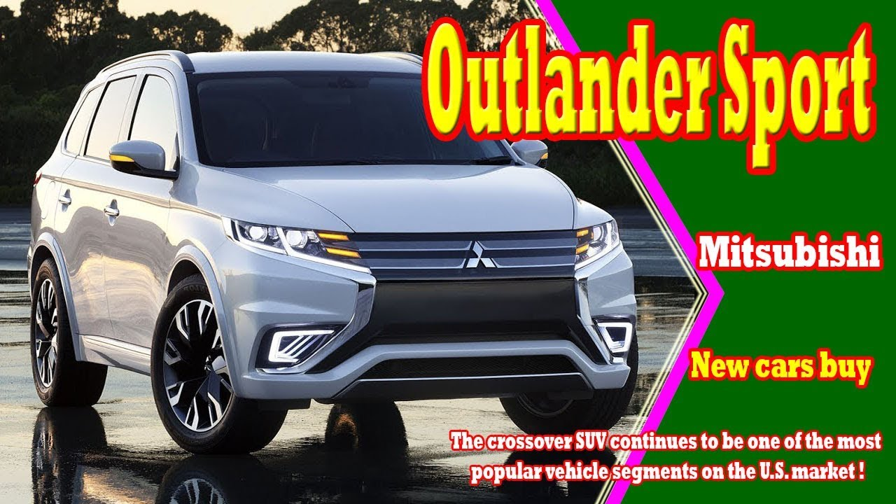 2018 mitsubishi sports car. fine car 2018 mitsubishi outlander sport  review  new cars buy to sports car t