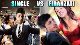 SINGLE vs FIDANZATI 😂