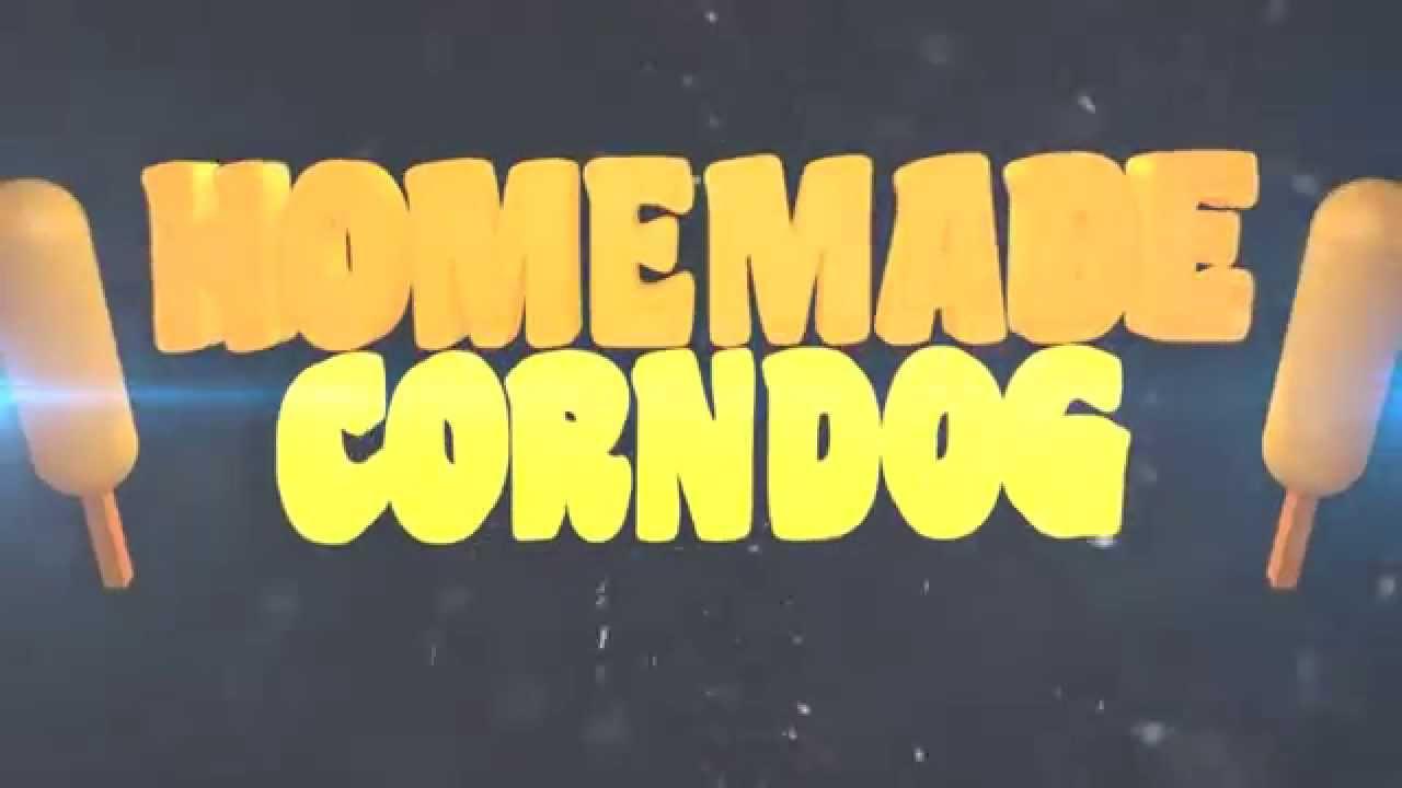 Homemade CornDog Intro by SeizingDiabetic