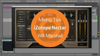 Mixing Tips   iZotope Nectar   Will Marshall