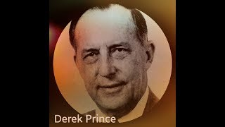 """""""The Two Great Central Purposes Of God""""  By Derek Prince"""