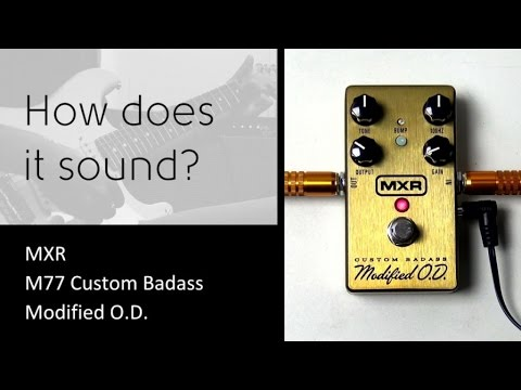 MXR Custom Badass Modified Overdrive - How does it sound?
