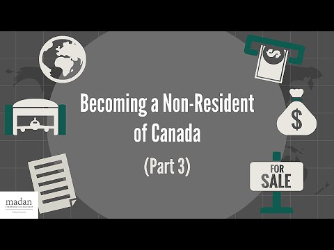 Becoming A Non-Resident Of Canada (Part 3)