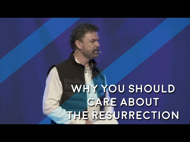 Why You Should Care About The Resurrection - 11am