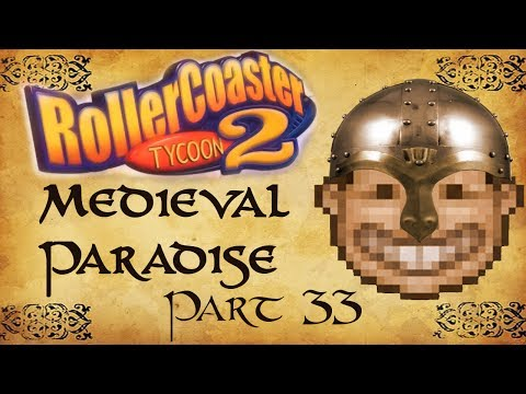 Roller Coaster Tycoon 2 Medieval Paradise - Part 33 - RESTRUCTURING