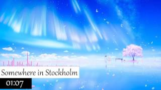 ❤❤❤Nightcore - Somewhere in Stockholm(/w Lyrics and Download Link)