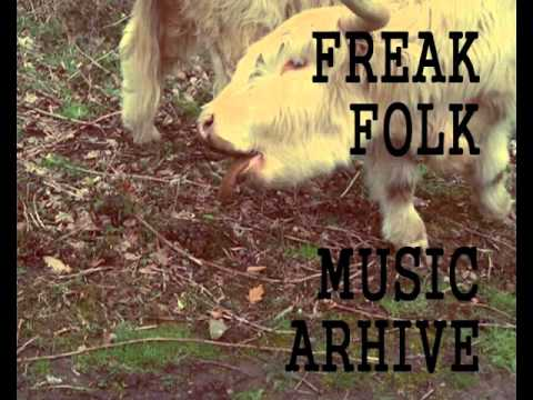 FREAK FOLK MUSIC - FULL ALBUMS