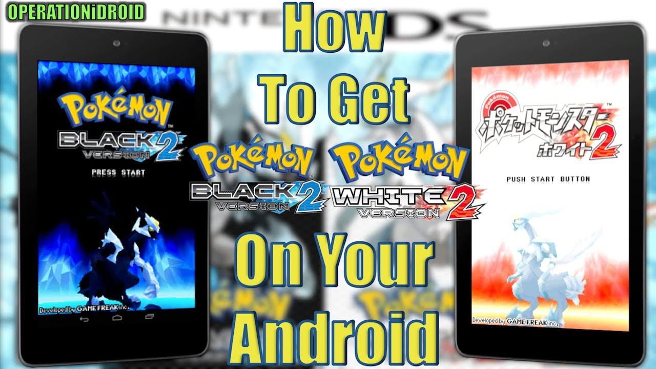 How To Get Pokemon Black 2 White 2 On An Android Device 100 Full Speed Youtube