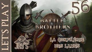 [FR] Let's Play : Battle Brothers - Épisode 56 - La Confrérie des Lames