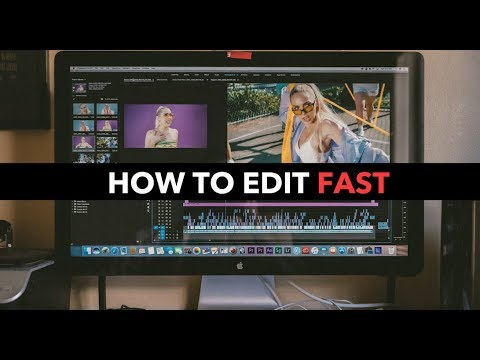 How To EDIT Videos FAST!