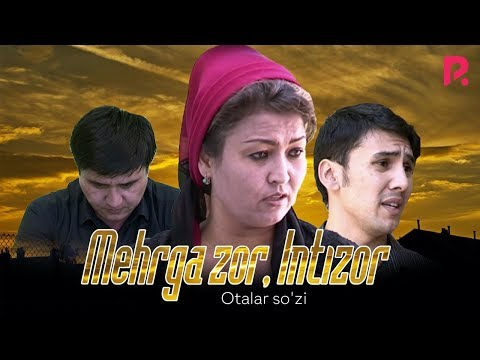 Otalar so'zi - Mehrga zor, Intizor | Оталар сузи - Мехрга зор, Интизор (Buni hayot deydilar)