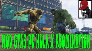 MOD GTA 5 PC HULK /ABOMINATION/ INCRIVEL D+  +DOWNLOAD