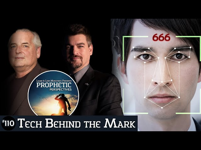 Tech Behind the Mark | Prophetic Perspectives #110