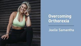 Joelle Samantha On Overcoming Orthorexia