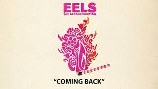 EELS - Coming Back (AUDIO) - from THE DECONSTRUCTION