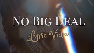 No Big Deal - Lyric Video