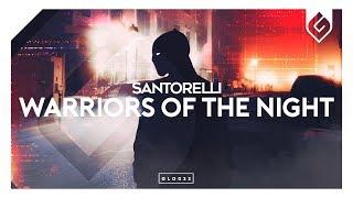 Santorelli - Warriors Of The Night (Radio Edit)