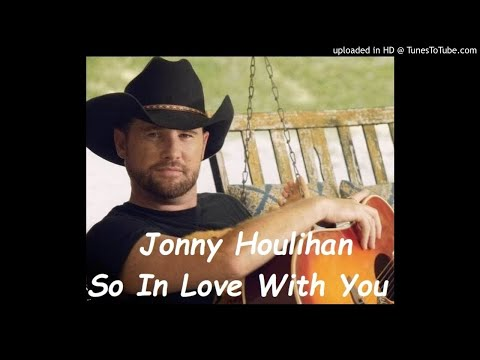 💏-jonny-houlihan---so-in-love-with-you-💏-(mp3-and-lyrics)