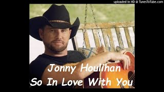 💏 Jonny Houlihan - So In Love With You 💏 (MP3 and Lyrics)