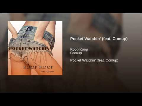 Pocket Watchin' (feat. Comup)