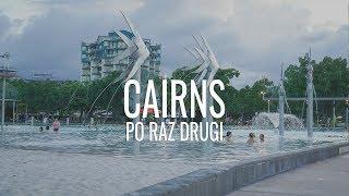 Powrót do deszczowego Cairns