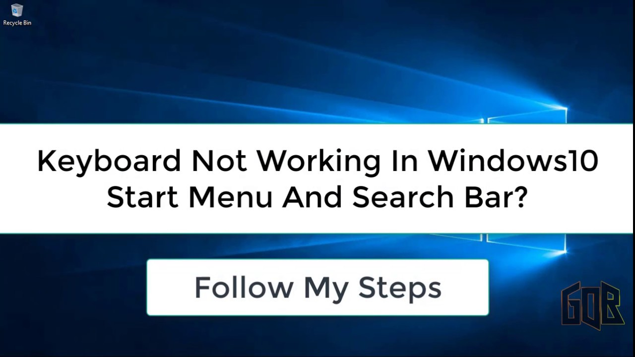 Keyboard Not Working In Windows 10 Start Menu And Search Bar [Fixed]