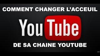 [TUTO] Comment changer l'accueil de sa chaîne YouTube (2016)