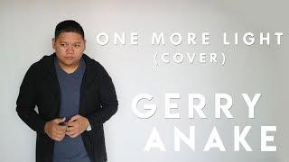 Gerry Anake - One More Light (Dedicated to Chester Bennington)