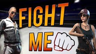 Can I make someone fist fight me in PUBG ?