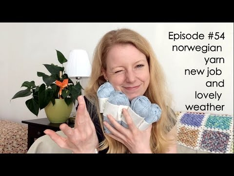Anna Knitter Podcast Episode #54 - Norwegian Yarn, New Job and Lovely Weather