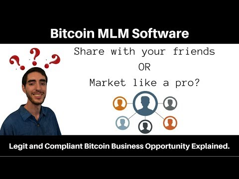 Bitcoin MLM Software - Legit and Compliant Bitcoin Business Opportunity Explained.
