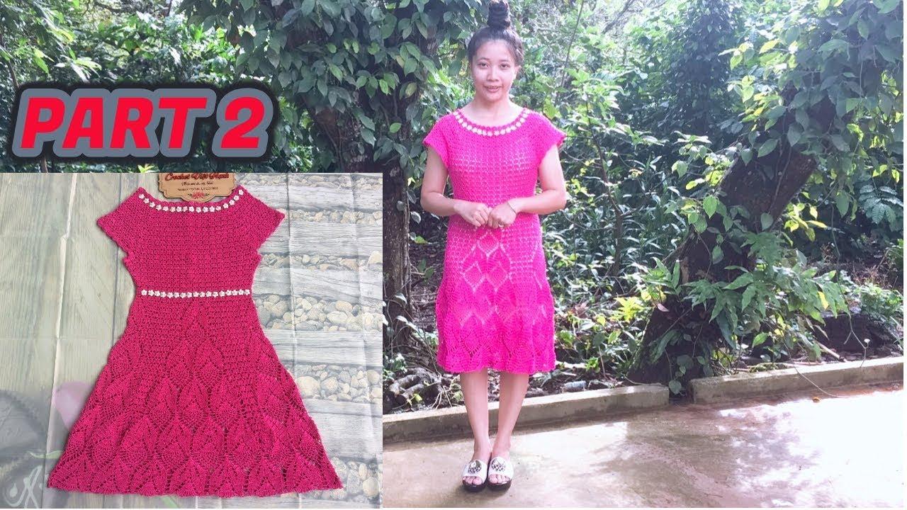 CROCHET WOMEN'S DRESS TUTORIAL TYPE 3- PART 2   HƯỚNG DẪN MÓC VÁY: MẪU SỐ 3- PART 2