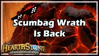 [Hearthstone] Scumbag Wrath Is Back