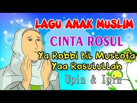 Ya Robbi bil Mustofa Yaa Rasulullah Salamun Alaika   Lagu Anak Muslim   Cinta Rosul