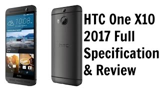 HTC One X10 2017 Full Specification and Review (Leaks)