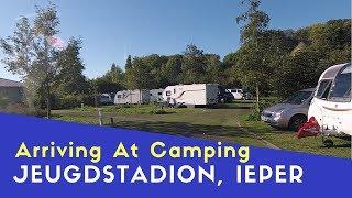Arriving At Camping Jeugdstadion Ieper (Ypres) | Euro Trip 2018 Pt15