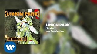 Krwlng - Linkin Park (Reanimation)