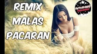 DJ MALAS PACARAN FUL REMIX 2019 #HENDRA