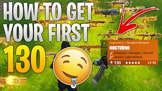 How to get your first 130 l Fortnite Save The World