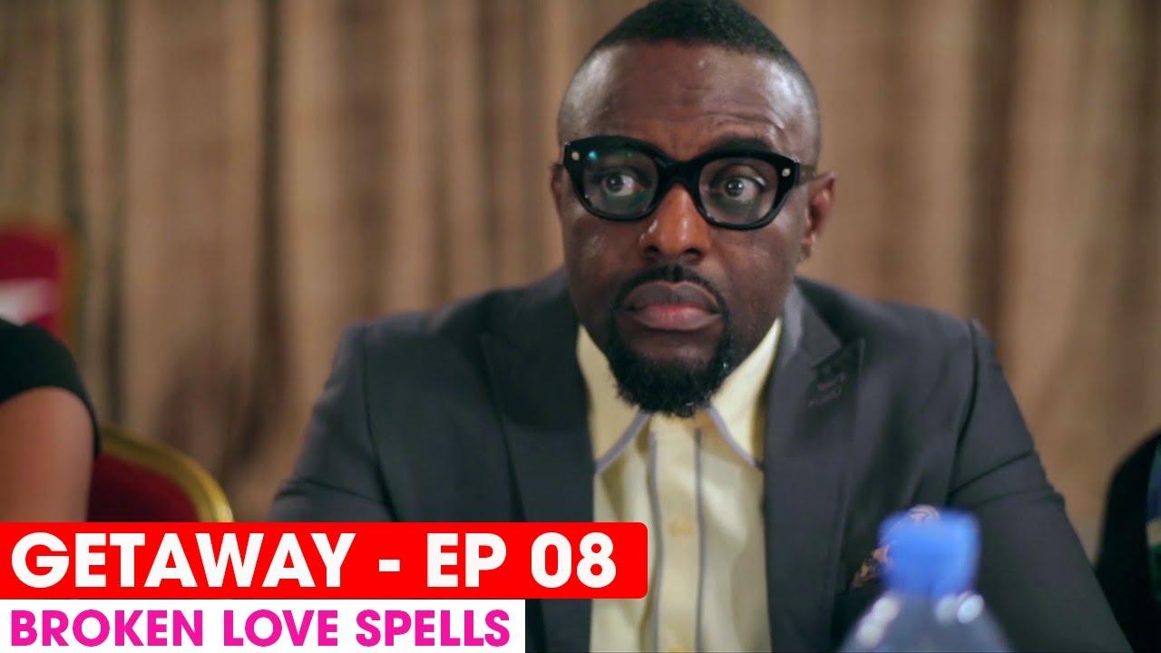 Download THE GETAWAY EP8 -  BROKEN LOVE SPELLS  - FULL EPISODE #THEGETAWAY