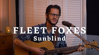 Fleet Foxes - Sunblind (Cover) by Brady Jacquin