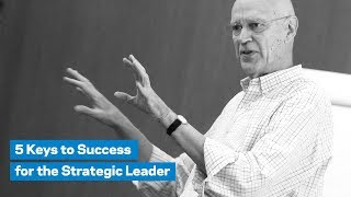 5 Keys to Success for the Strategic Leader