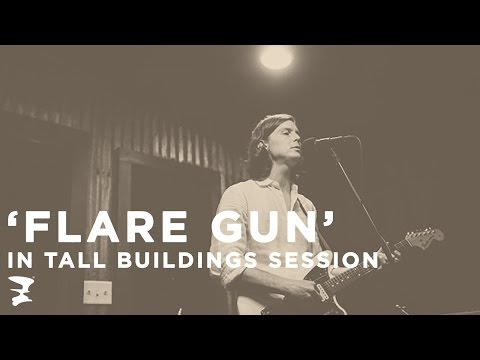 In Tall Buildings: Flare Gun
