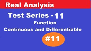 #11 Real analysis test series -11 |Continuous and Discontinuous function | Differentiable   function