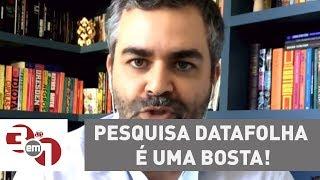 Andreazza: Pesquisa DataFolha é uma bosta!