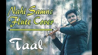 Nahi Samne ye alag baat hai | Taal  ( Flute Cover )