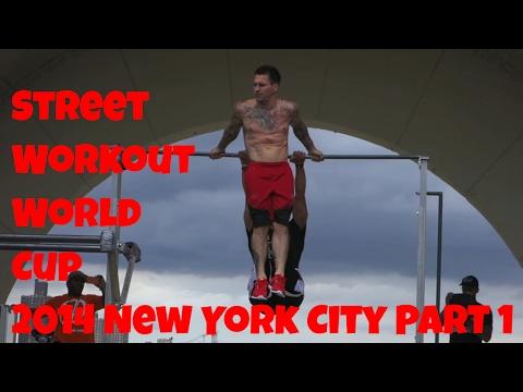 Street Workout World Cup 2014 New York City Part 1