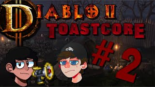 Diablo II ToastCore | Part 2 (SHOUTOUT TO RJ!)
